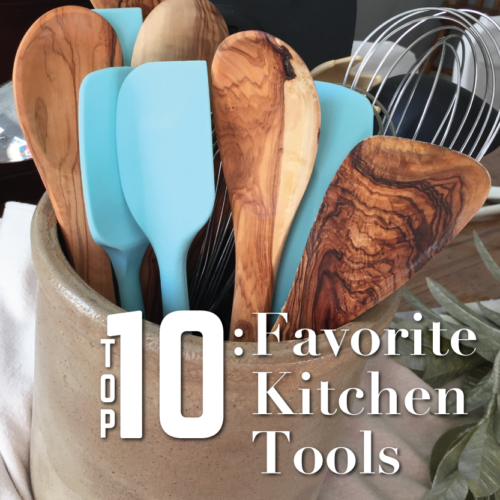 Top Ten: Favorite Kitchen Tools